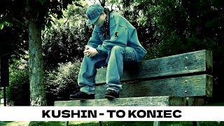 getlinkyoutube.com-Kushin - To Koniec