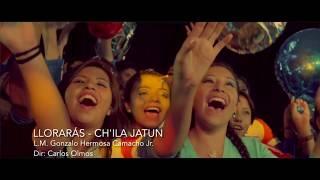 Chila Jatun - Llorarás ( Video Clip Oficial 2016 ) HD