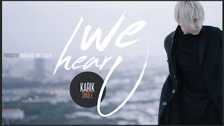 getlinkyoutube.com-KARIK - WE HEAR U   OFFICIAL MUSIC VIDEO