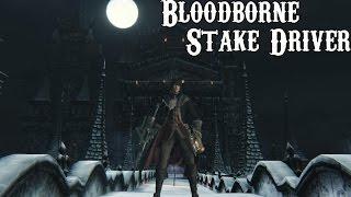 getlinkyoutube.com-Bloodborne - PvP - Stake Driver High Dps