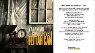 Fettah Can – Yalanlar Cumhuriyeti şarkısı dinle