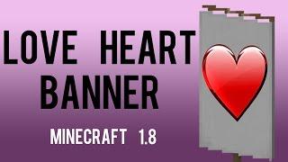 getlinkyoutube.com-How To Make Love Heart Banner In Minecraft 1.8