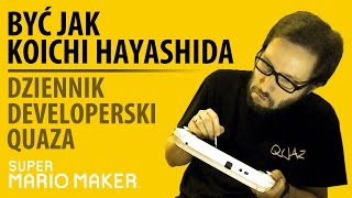 Być jak Koichi Hayashida - dziennik developerski quaza (Super Mario Maker)