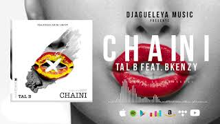 TAL B -  CHAINI feat. BKENZY (Son Officiel)