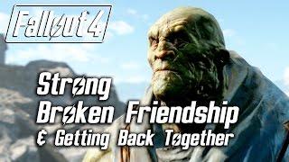 getlinkyoutube.com-Fallout 4 - Strong - Broken Friendship & Getting Back Together
