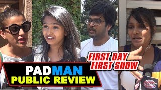 Padman Movie Public Review | First Day First Show | Reaction | Honest Review | Akshay Kumar