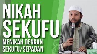 Menikah Dengan Sekufu   Ustadz DR. Khalid Basalamah MA