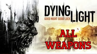 getlinkyoutube.com-Dying Light - All Weapons