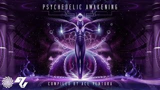 Ace Ventura - Psychedelic Awakening Full Album mix [Psy-Nation Radio]