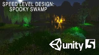 getlinkyoutube.com-Unity Speed Level Design: Spooky Swamp