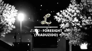ℒund - Foresight [LEGENDADO]
