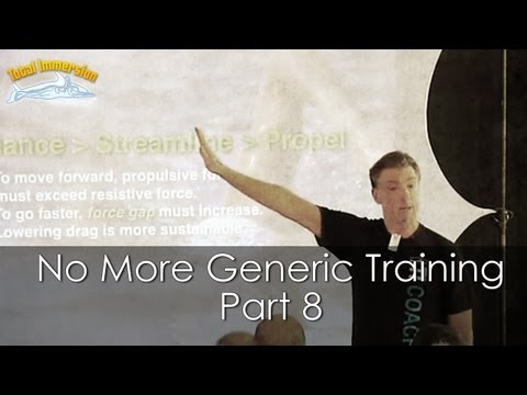 TI Swimming Faster Presentation Part 8 - No More Generic Training: Practice for YOU