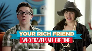 Your-Rich-Friend-Who-Travels-All-the-Time-Hardly-Working width=