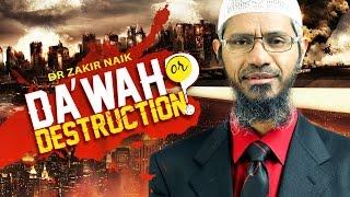 getlinkyoutube.com-Da'wah or Destruction | Dr Zakir Naik | Full Lecture