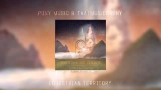 getlinkyoutube.com-Pony Music & ThatMusicBrony - Equestrian Territory
