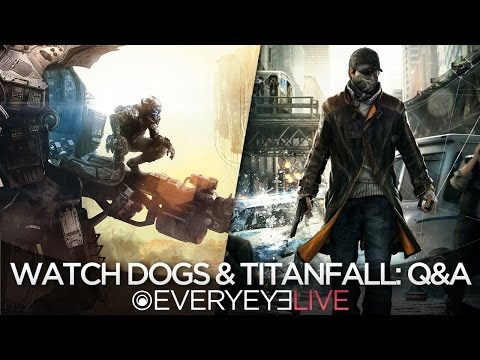 Watch Dogs e Titanfall Q&A - Everyeye Live