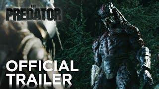The Predator | Official Trailer [HD] | 20th Century FOX width=