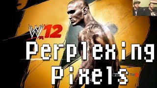 getlinkyoutube.com-Perplexing Pixels: WWE '12 (PS3) (review/commentary) Ep113
