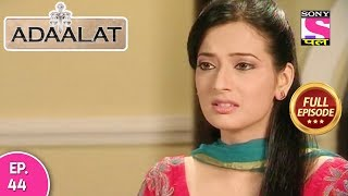 Adaalat - Full Episode 44 - 15th February, 2018