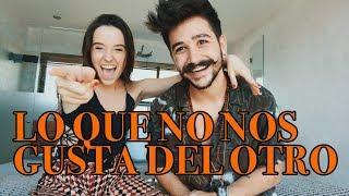 LO QUE NO NOS GUSTA DEL OTRO - Camilo y Evaluna