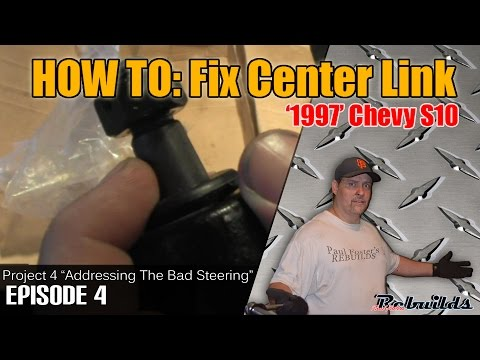 How to fix 97 S10 Project Part 4 (Steering Fix Part 4)