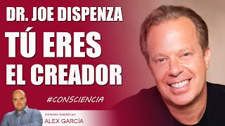 TÚ ERES EL CREADOR. Con el Dr. Joe Dispenza.