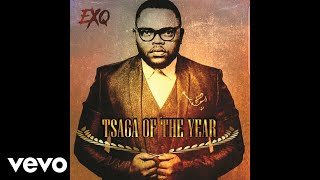 ExQ - Tsaga Of The Year (Official Audio)