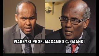 getlinkyoutube.com-Wareysi Prof. Maxamed Cabdi Gaandi iyo Cabdikariin CaliKaar 05 02 2014