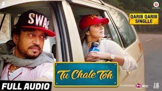 Tu Chale Toh - Full Audio | Qarib Qarib Singlle | Irrfan | Parvathy | Papon | Rochak Kohli