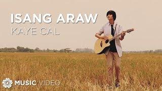 getlinkyoutube.com-Kaye Cal - Isang Araw (Official Music Video)