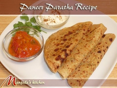 Paneer Paratha (Stuffed Flat Bread) Recipe by Manjula