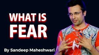 What is Fear? By Sandeep Maheshwari I Hindi
