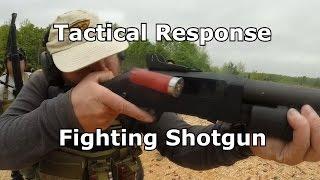 Fighting Shotgun [Tactical Response]