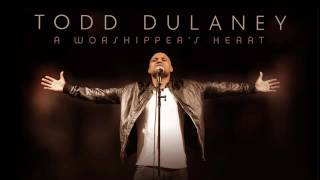 Worship You Forever Medley - Todd Dulaney
