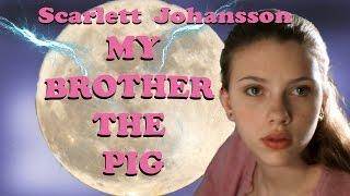 getlinkyoutube.com-My Brother the Pig - Starring Scarlett Johansson - Full Movie