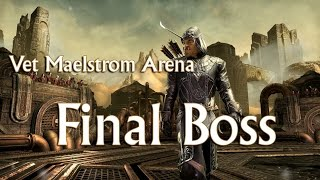 getlinkyoutube.com-ESO Vet Maelstrom Arena No Death Challenge || Final Boss