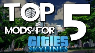 getlinkyoutube.com-Top 5 Mods for Cities Skylines