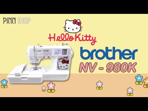 จักรปัก Brother รุ่น Hello Kitty NV - 980K BY PINN SHOP
