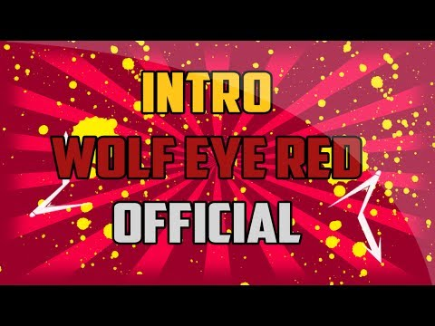 Intro Oficial | Primer Video | WolfEyeRed