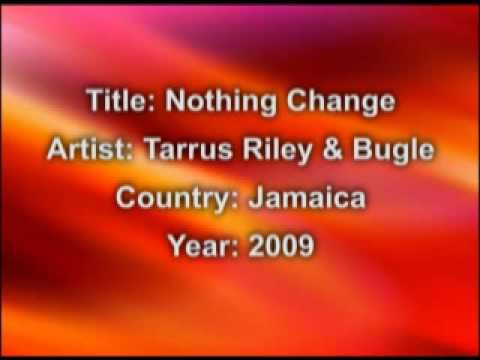 Tarrus Riley & Bugle- Nothing Change