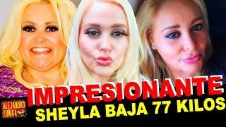 Sheyla HA BAJADO 77 KILOS!! Noticias y Chismes