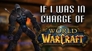 getlinkyoutube.com-If I Was in Charge of World of Warcraft - By, Nixxiom