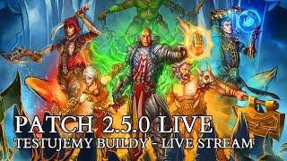 DIABLO 3 PL - PATCH 2.5.0 LIVE !!! TESTUJEMY BUILDY - 22 03 2017 R