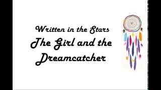 getlinkyoutube.com-Written in the stars-The Girl and the Dreamcatcher (subtitulos español)