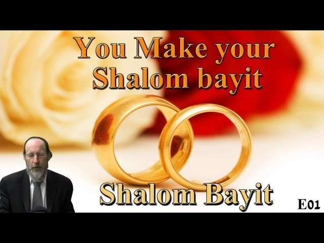 E01 You Make your Shalom bayit