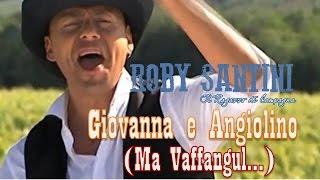 getlinkyoutube.com-ROBY SANTINI  - Giovanna e Angiolino (Ma Vaffangul!)