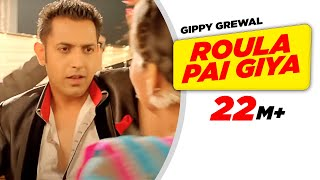 Roula Pai Giya - Carry On Jatta - Full HD - Gippy Grewal and Mahie Gill - Brand New Punjabi Songs width=