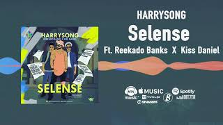 Harrysong - Selense [Official Audio] ft. Reekado Banks, Kiss Daniel