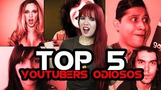 getlinkyoutube.com-TOP 5 YOUTUBERS ODIOSOS