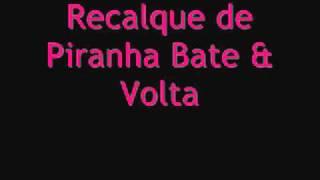 getlinkyoutube.com-Recalque de piranha Bate & Volta